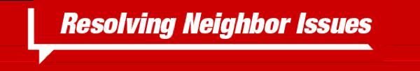 Resolving Neighbor Issues